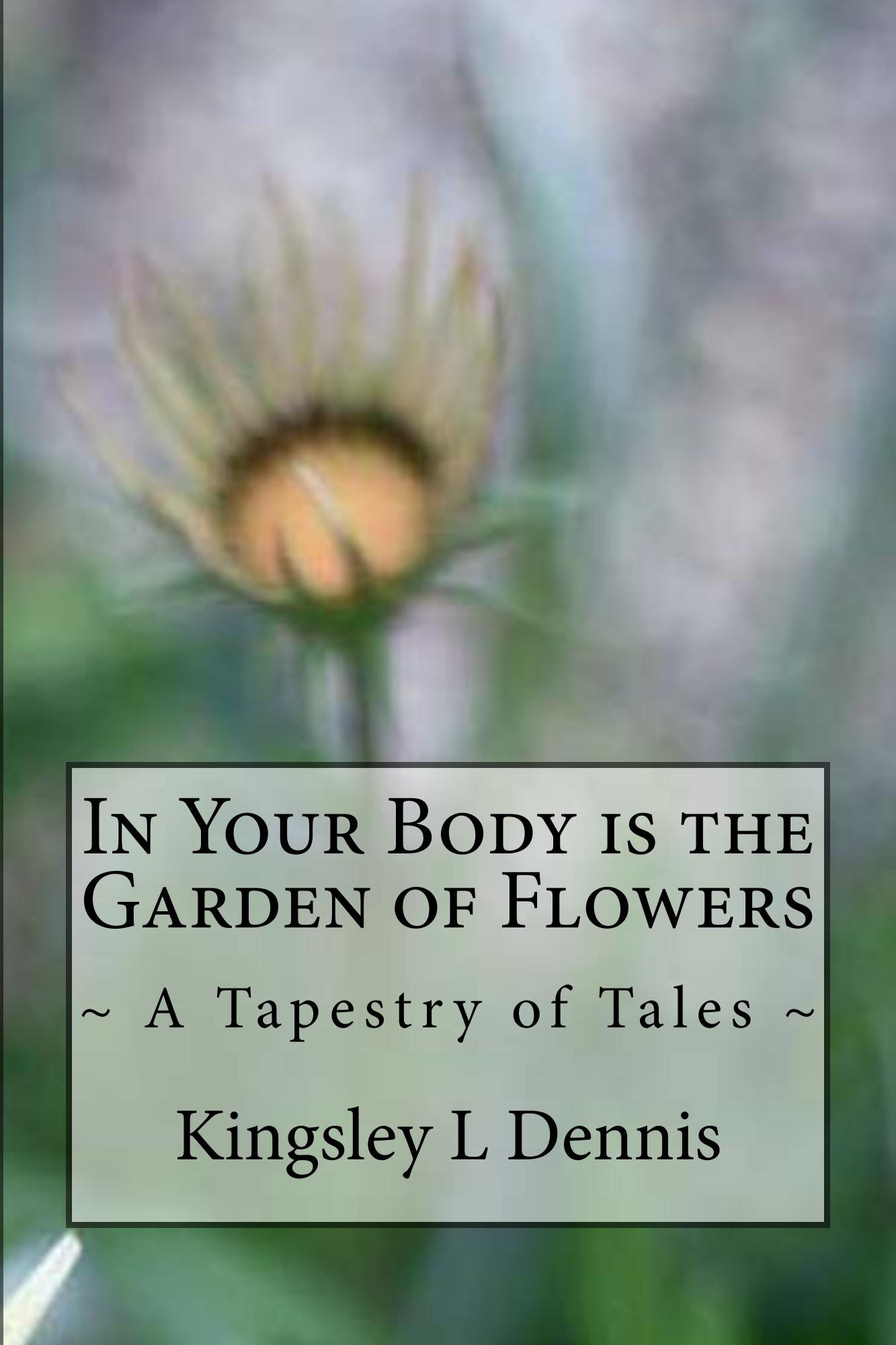In Your Body Is The Garden Of Flowers