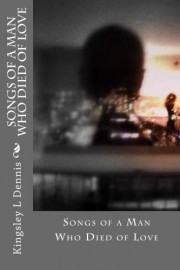 Book Cover: Songs of a Man Who Died of Love