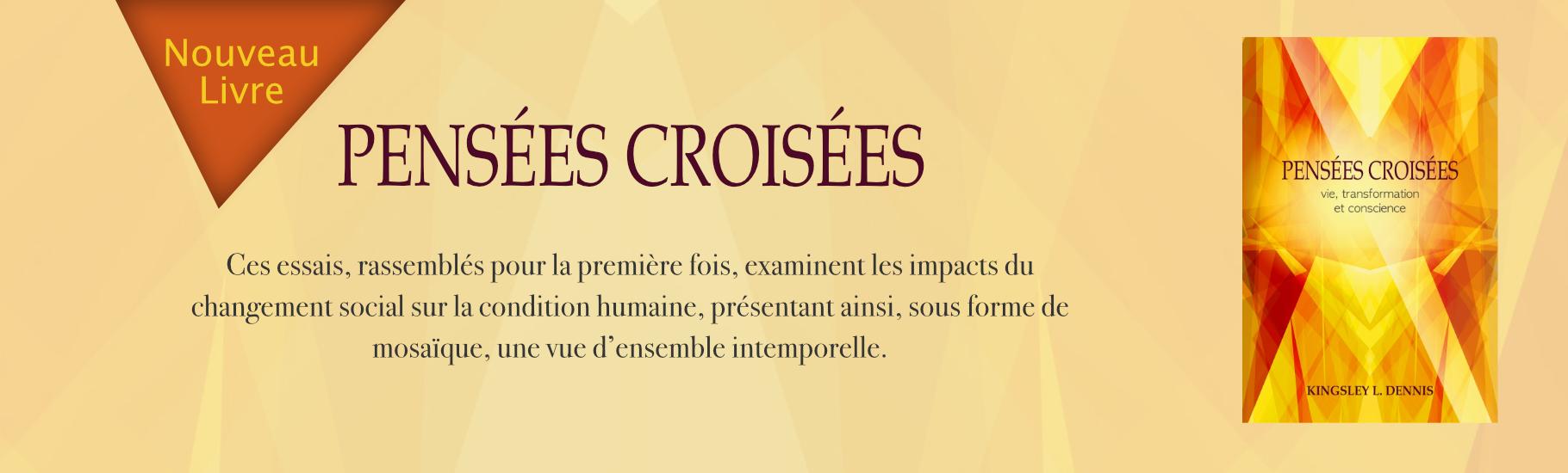 Pensees Croisees Kingsley L. Dennis